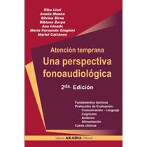 Atencion Temprana Una Perspectica Fonoaudiologica 2ª Edicion