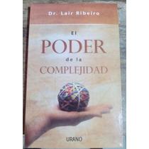 El Poder De La Complejidad. Lair Ribeiro.